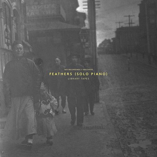Play & Download Feathers (Solo Piano) by Library Tapes | Napster