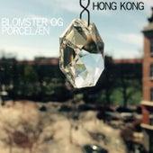 Blomster Og Porcelæn by The Hong Kong