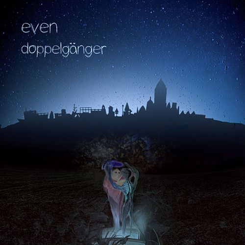Play & Download Even by Doppelgänger | Napster