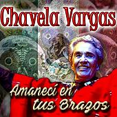 Play & Download Amanecí en Tus Brazos by Chavela Vargas | Napster