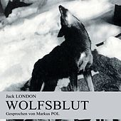 Play & Download Wolfsblut by Jack London | Napster