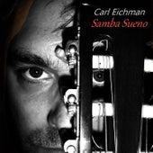 Play & Download Samba Sueno by Carl Eichman | Napster