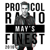 Protocol Radio - May's Finest 2016 by Various Artists