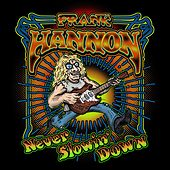 Play & Download Never Slowin Down by Frank Hannon | Napster