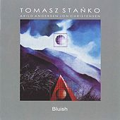 Play & Download Bluish by Tomasz Stanko | Napster