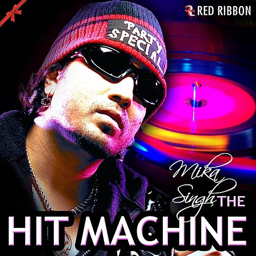 Mika Singh - The Hit Machine by Mika Singh