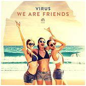 Play & Download We Are Friends by Virus | Napster