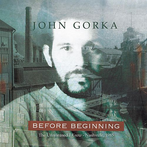Play & Download Before Beginning by John Gorka | Napster