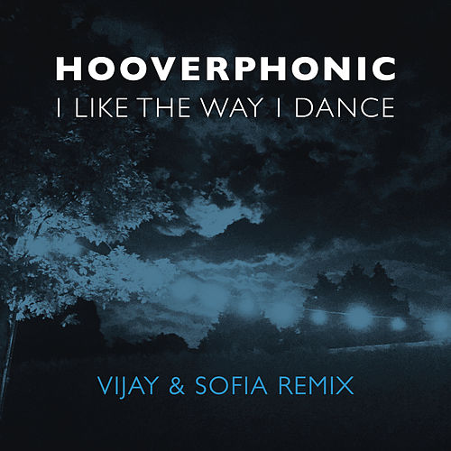 I Like the Way I Dance (Vijay & Sofia Remix) von Hooverphonic