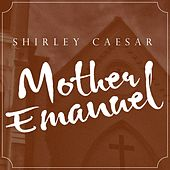 Mother Emanuel (Dramatic Version) - Single by Shirley Caesar