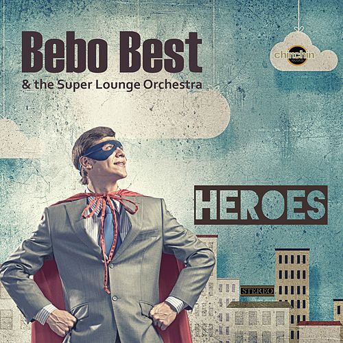 Play & Download Heroes by The Super Lounge Orchestra | Napster