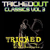 Tricked Out Classics, Vol. 3 by Various Artists