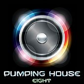 Pumping House, Eight by Various Artists