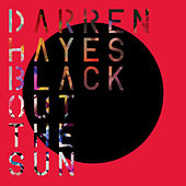 Black Out the Sun by Darren Hayes