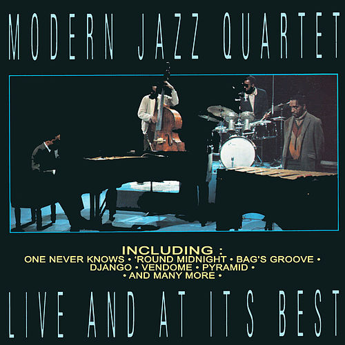 Live And At Its Best by Modern Jazz Quartet