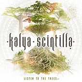 Play & Download Listen to the Trees by Kalya Scintilla | Napster