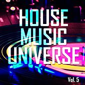 Play & Download House Music Universe, Vol. 5 - EP by Various Artists | Napster