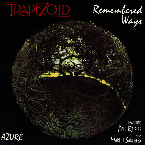 Remembered Ways by Trapezoid
