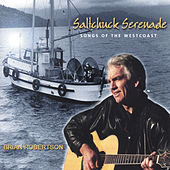Play & Download Saltchuck Serenade by Brian Robertson | Napster