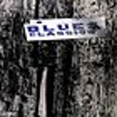 Play & Download Blues Classics by Various Artists | Napster