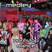 Play & Download Medley Balli Di Gruppo Non Stop Dance by Various Artists | Napster
