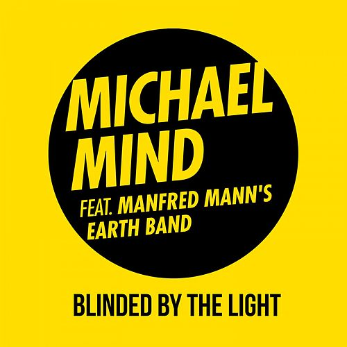 Play & Download Blinded by the Light by Michael Mind | Napster