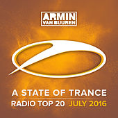 Play & Download A State Of Trance Radio Top 20 - July 2016 (Including Classic Bonus Track) by Various Artists | Napster