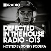 Defected In The House Radio Show: Episode 013 (hosted by Sonny Fodera) by Various Artists