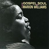The Gospel Soul Of Marion... by Marion Williams