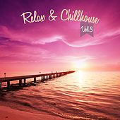 Play & Download Relax & Chillhouse, Vol. 3 by Various Artists | Napster