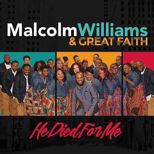 He Died for Me - Single by Malcolm Williams
