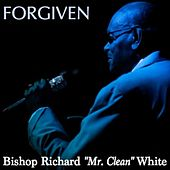 Play & Download Forgiven - Single by Bishop Richard