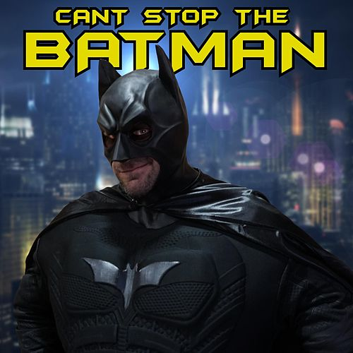 Can't Stop the Batman (feat. HeroPlay) by Screen Team