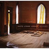 Echoes by Kate Lynne Logan