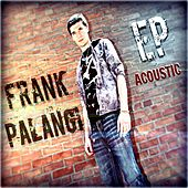 Frank Palangi EP (Acoustic Version) by Frank Palangi