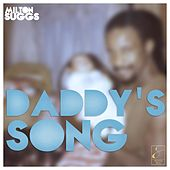 Play & Download Daddy's Song by Milton Suggs | Napster
