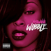 Play & Download Wobble by Shawnna | Napster