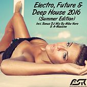Electro, Future & Deep House 2016 (Summer Edition) by Various Artists