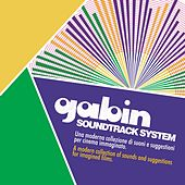 Play & Download Soundtrack System (A Modern Collection of Sounds and Suggestions for Imagined Films) by Gabin | Napster