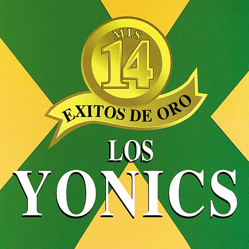 Play & Download Mis 14 Exitos De Oro by Los Yonics | Napster
