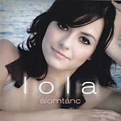 Play & Download Álomtánc by Lola | Napster