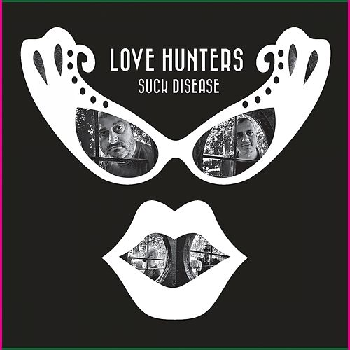 Suck Disease by Love Hunters