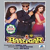 Baazigar (With Jhankar Beats) (Original Motion Picture Soundtrack) by Various Artists
