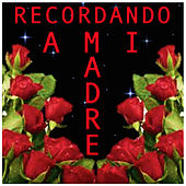 Play & Download Recordando A Mi Madre by Various Artists | Napster