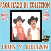 Paquetazo De Coleccion, Sus Grandes Exitos by Luis Y Julian