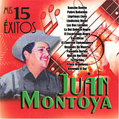 Play & Download Mis 15 Éxitos by Juan Montoya | Napster