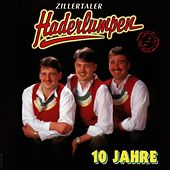 Play & Download 10 Jahre by Zillertaler Haderlumpen | Napster