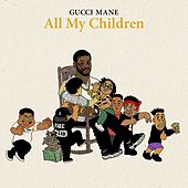Play & Download All My Children by Gucci Mane | Napster