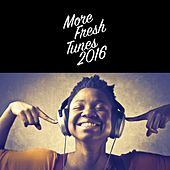 Play & Download More Fresh Tunes 2016 by Various Artists | Napster
