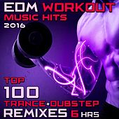 Edm Workout Music Hits 2016 - Top 100 Trance + Dubstep Remixes 6 Hrs by Various Artists